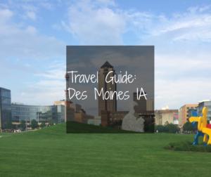 Travel Guide Des Moines