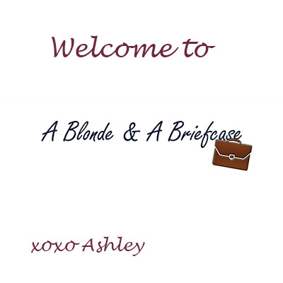 Welcome to A Blonde & A Briefcase