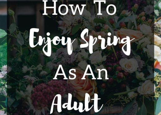 Enjoy Spring As An Adult