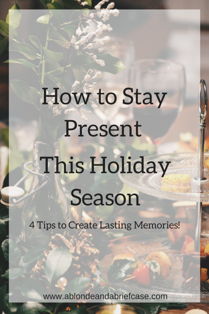 How to Stay Present This Holiday Season